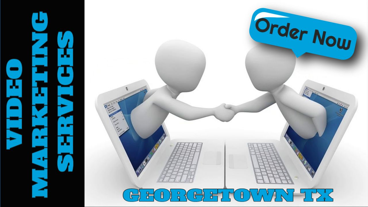 Video Marketing Services Georgetown Texas